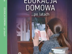 """""""Edukacja domowa… po latach"""""""